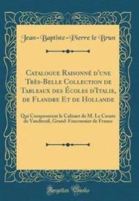 Catalogue Raisonné d'une Très-Belle Collection de Tableaux des Écoles d'Italie, de Flandre Et de Hollande