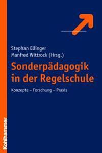 Sonderpadagogik in Der Regelschule: Konzepte - Forschung - Praxis