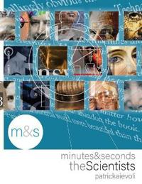 Minutes & Seconds: The Scientists