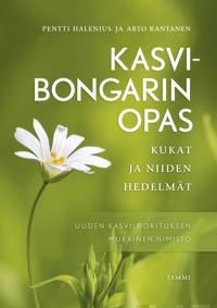 Kasvibongarin opas : kukat ja niiden hedelmät