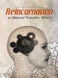Reincarnation or Memory Transfer - Which?