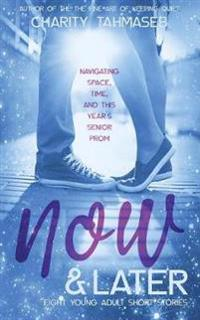 Now and Later: Eight Young Adult Short Stories