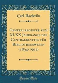 Generalregister zum XI-XX Jahrgange des Centralblattes für Bibliothekswesen (1894-1903) (Classic Reprint)