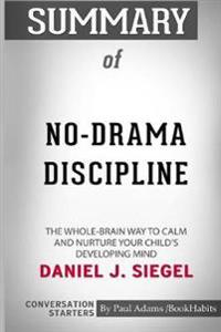 Summary of No-Drama Discipline by Daniel J. Siegel