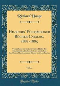 Hinrichs' Fünfjähriger Bücher-Catalog, 1881-1885, Vol. 7