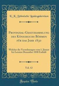 Provinzial-Gesetzsammlung des Königreichs Böhmen für das Jahr 1830, Vol. 12