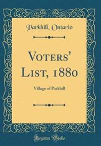 Voters' List, 1880: Village of Parkhill (Classic Reprint)