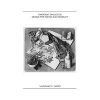 Emergent Dialectics Design for Poetic Sustainability