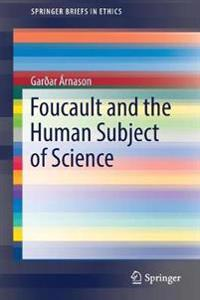 Foucault and the Human Subject of Science
