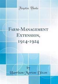Farm-Management Extension, 1914-1924 (Classic Reprint)