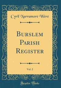 Burslem Parish Register, Vol. 2 (Classic Reprint)
