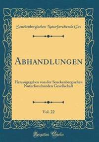 Abhandlungen, Vol. 22