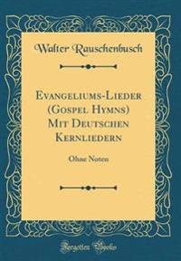 Evangeliums-Lieder (Gospel Hymns) Mit Deutschen Kernliedern