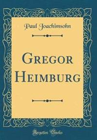 Gregor Heimburg (Classic Reprint)