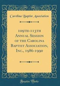 109th-113th Annual Session of the Carolina Baptist Association, Inc., 1986-1990 (Classic Reprint)
