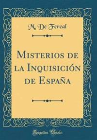 Misterios de la Inquisición de España (Classic Reprint)