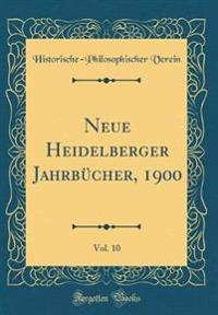Neue Heidelberger Jahrbücher, 1900, Vol. 10 (Classic Reprint)