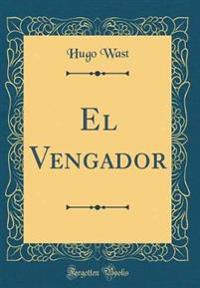 El Vengador (Classic Reprint)