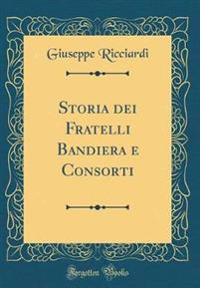 Storia dei Fratelli Bandiera e Consorti (Classic Reprint)