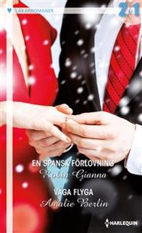 En spansk förlovning ; Våga flyga