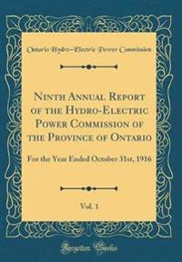 Ninth Annual Report of the Hydro-Electric Power Commission of the Province of Ontario, Vol. 1