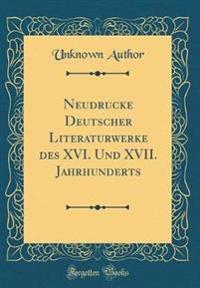 Neudrucke Deutscher Literaturwerke des XVI. Und XVII. Jahrhunderts (Classic Reprint)