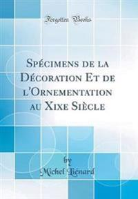 Spécimens de la Décoration Et de l'Ornementation au Xixe Siècle (Classic Reprint)