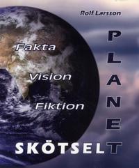 Planetskötsel : fakta vision fiktion