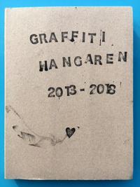 Graffitihangaren 2013-2018