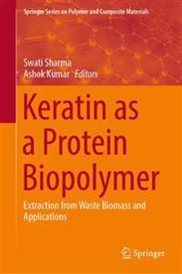 Keratin as a Protein Biopolymer