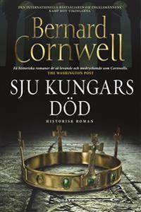 Sju kungars död - Bernard Cornwell pdf epub