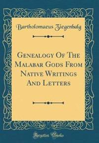 Genealogy Of The Malabar Gods From Native Writings And Letters (Classic Reprint)
