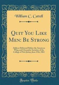 Quit You Like Men