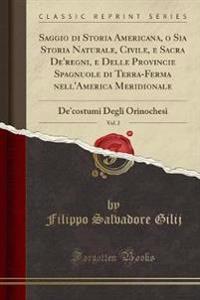 Saggio di Storia Americana, o Sia Storia Naturale, Civile, e Sacra De'regni, e Delle Provincie Spagnuole di Terra-Ferma nell'America Meridionale, Vol. 2