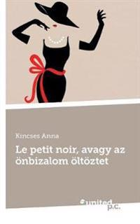 Le Petit Noir, Avagy AZ  nbizalom  lt ztet