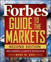 Forbes Guide to the Markets: Becoming a Savvy Investor