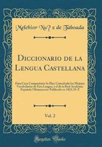 Diccionario de la Lengua Castellana, Vol. 2