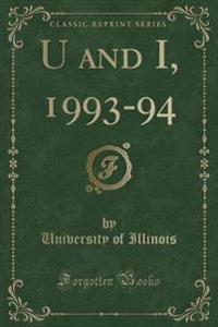 U and I, 1993-94 (Classic Reprint)