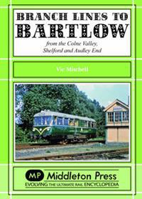 Branch lines to bartlow - from the syour valley, shelford and audley end