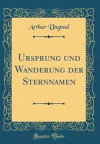 Ursprung Und Wanderung Der Sternnamen (Classic Reprint)