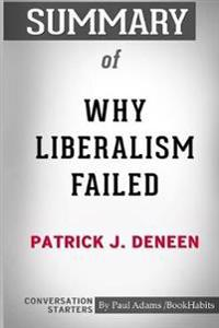 Summary of Why Liberalism Failed by Patrick J. Deneen