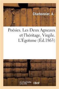 Poesies. Les Deux Agneaux et l'heritage. Virgile. L'Egoisme