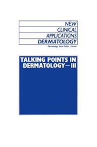 Talking Points in Dermatology III