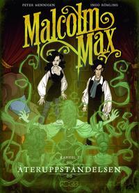 Malcolm Max. Återuppståndelsen