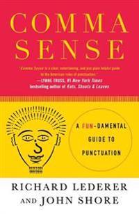 Comma Sense: A Fundamental Guide to Punctuation