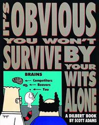 It's Obvious You Won't Survive by Your Wit