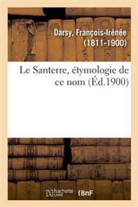 Le Santerre, Étymologie de Ce Nom