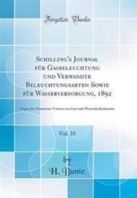 Schilling's Journal für Gasbeleuchtung und Verwandte Beleuchtungsarten Sowie für Wasserversorgung, 1892, Vol. 35