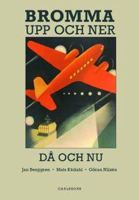 Bromma : upp och ner, då och nu - Jan Berggren, Göran Nilzén, Mats Ekdahl pdf epub