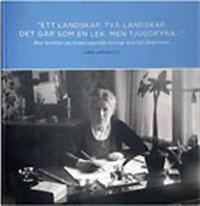 """""""Ett landskap, två landskap, det går som en lek, men tjugofyra..."""" Brev berättar om Selma Lagerlöfs äventyr med Nils Holgersson"""